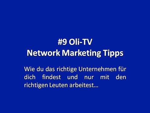 #9 Oli TV Network Marketing Tipps-Wie du das richtige Unternehmen und die Leute findest