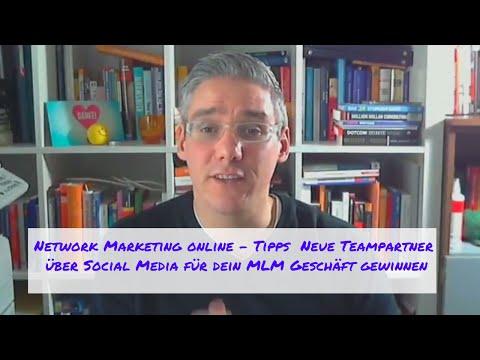 Network Marketing online Tipps - Neue Teampartner über Social Media für dein MLM Geschäft gewinnen