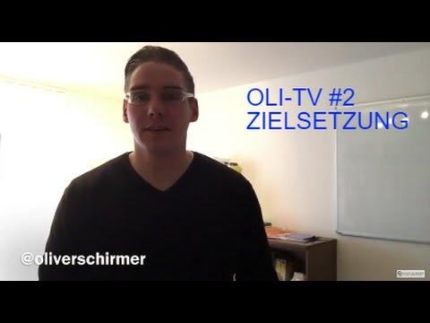 #2 OLI-TV - Zielsetzung - 7 Schritte wie du dir ein Ziel richtig setzt und es erreichen kannst