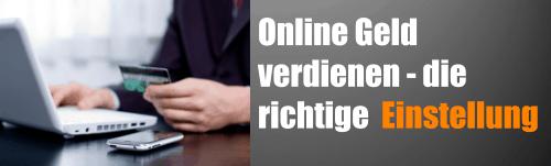 Online Geld verdienen – die richtige Einstellung