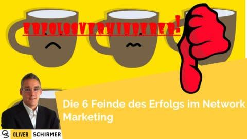 Erfolgsverhinderer – Die 6 Feinde des Erfolgs im Network Marketing