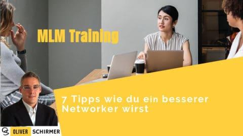 MLM Training – 7 Tipps wie du ein besserer Networker wirst
