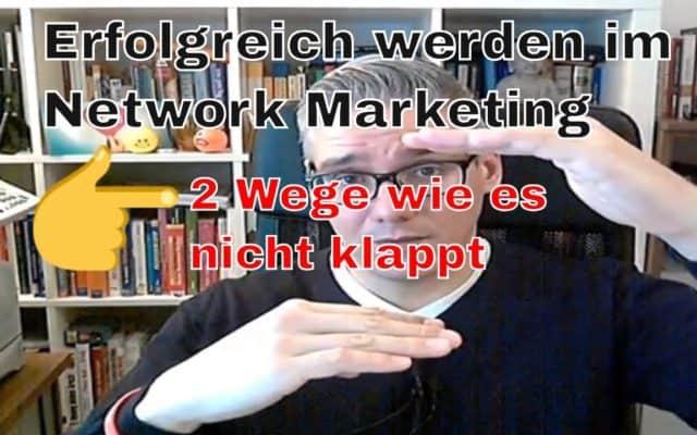 erfolgreich werden im network marketing
