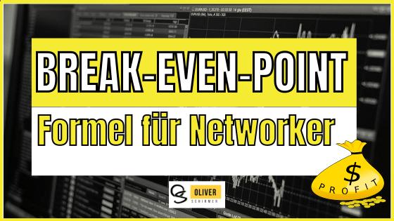 Break-Even-Point – die Break-Even-Point Formel für Network Marketer