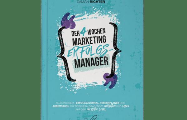 Der 4 Wochen Marketing Erfolgsmanager von Damian Richter